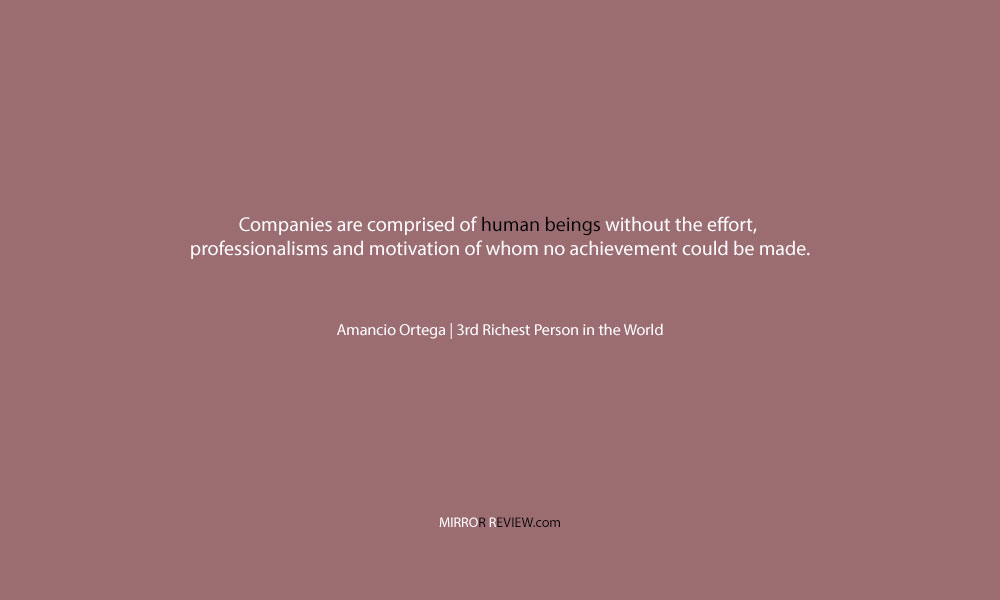 A success quote by Amancio Ortega, 3rd Richest Person in the World at Mirror Review