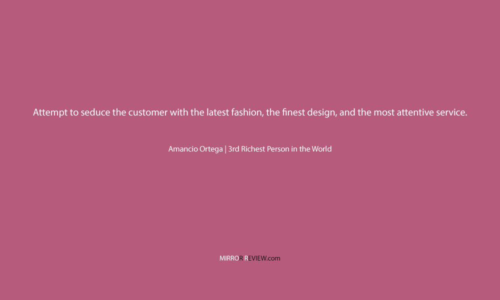 A quote by Amancio Ortega on business, 3rd Richest Person in the World at Mirror Review