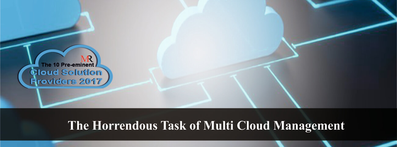 The Horrendous Task of Multi Cloud Management
