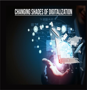 Changing shades of digitalization