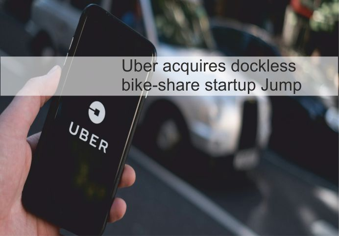Uber acquires dockless bike-share startup Jump