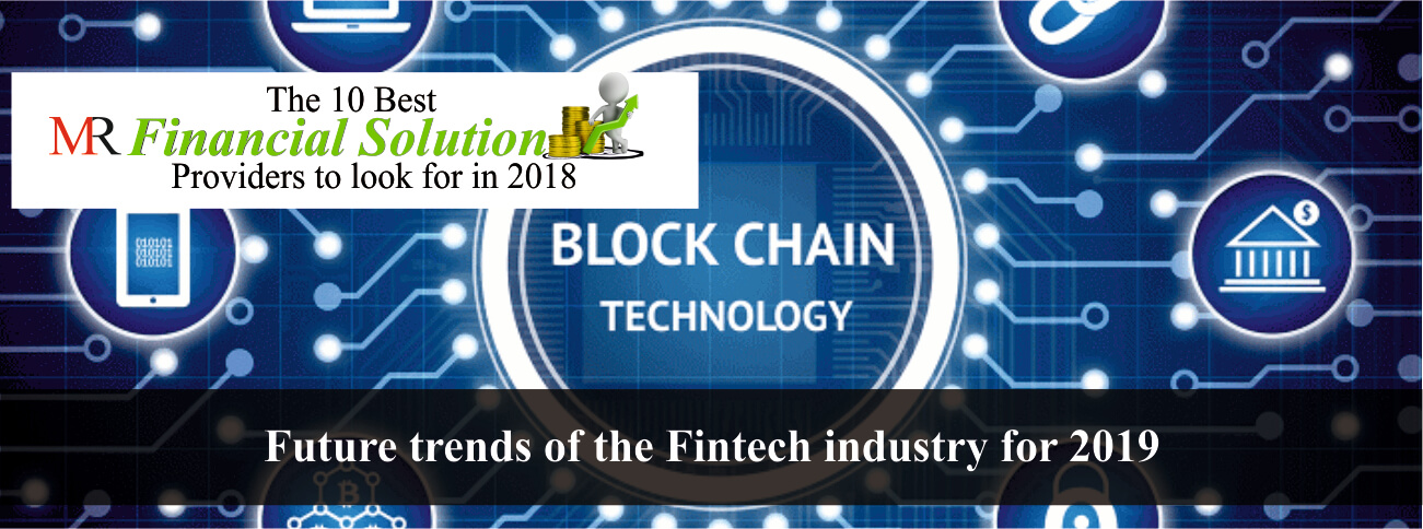 Future trends of the Fintech industry for 2019
