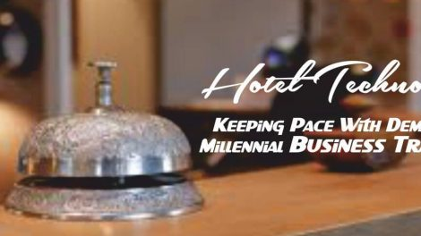 Hotel Technology Keeping Pace With Demands Of Millennial Business Travellers