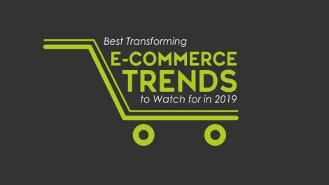 Best Transforming E-Commerce Trends to Watch for in 2019