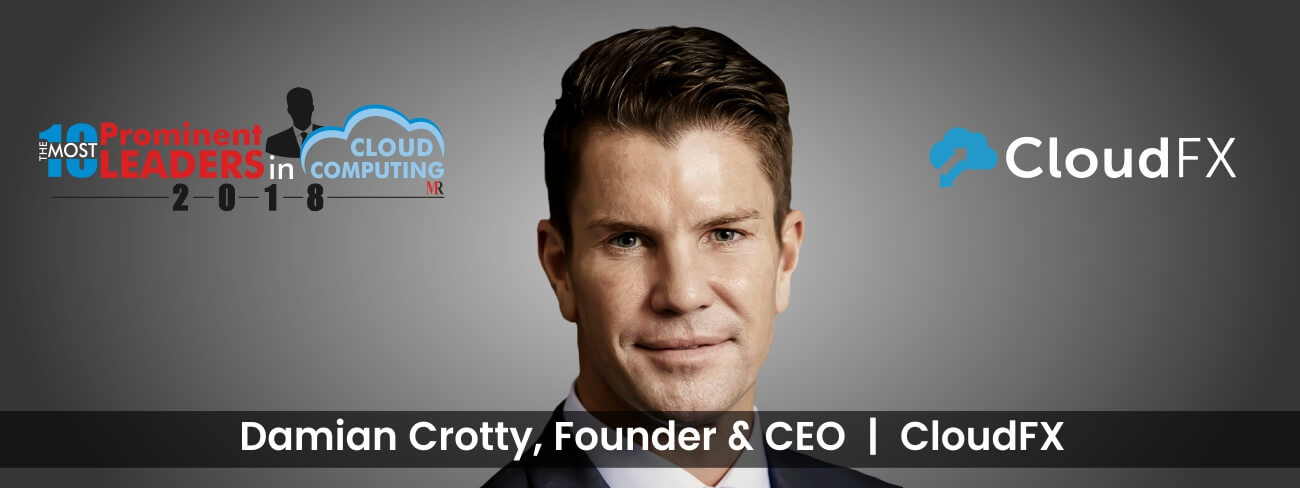 Damian Crotty, Founder & CEO, CloudFX