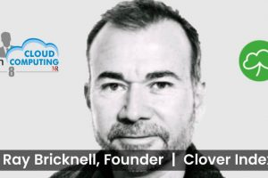 Ray Bricknell, Founder, Clover