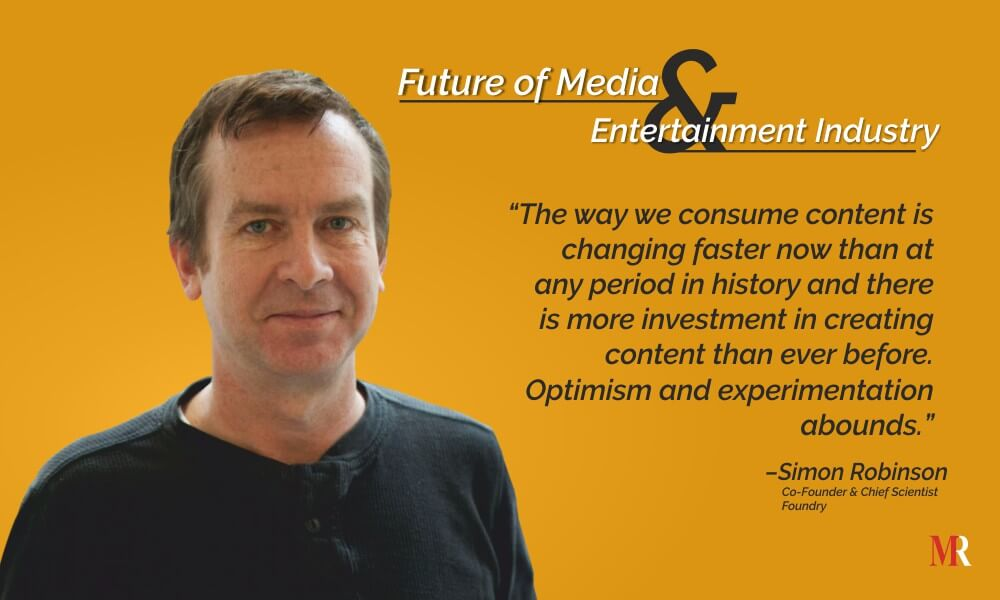 Future of media quotes by simon robinson founder foundry software