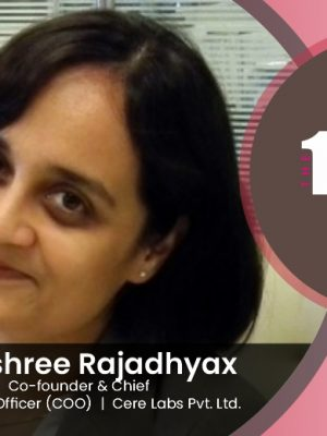 Rajashree Rajadhyax COO at Cere Labs Pvt. Ltd.