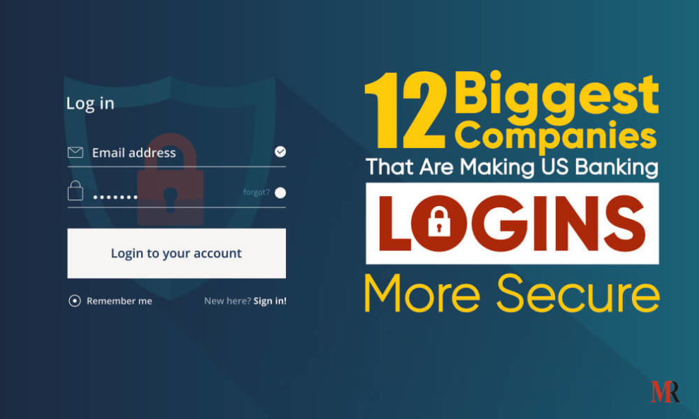 12 Biggest Companies That Are Making US Banking Login More Secure