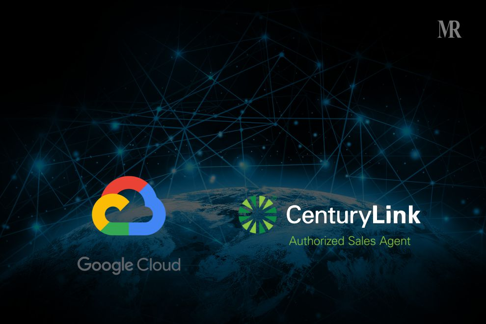 CenturyLink Augments Its Network Connectivity Services through Google Cloud
