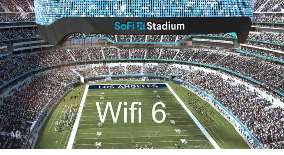 SoFi Stadium Installed with Next-Gen Wi-Fi 6 for the NFL Fans