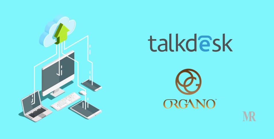 ORGANO to Enhance Customer Experience through Cloud Contact Center of Talkdesk